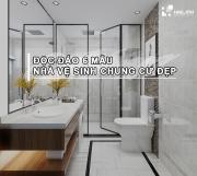 Độc đáo 6 mẫu nhà vệ sinh chung cư đẹp