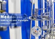 Mẹo nhận diện thiết bị vệ sinh Viglacera kém chất lượng